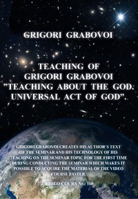 "Teaching of Grigori Grabovoi ""Teaching about the God. Universal Act of God"""